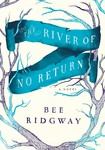 The River of No Return, by Bee Ridgeway