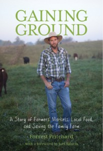 Gaining Ground, by Forrest Pritchard