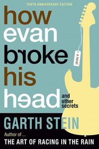 How Evan Broke His Head (and Other Secrets) by Garth Stein