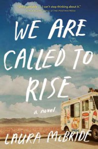 We Are Called to Rise by Laura McBride.