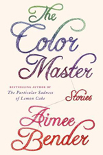 The Color Master, Aimee Bender