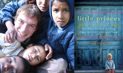 Conor Grennan, Little Princes, One Man's Promise to Bring Home the Lost Children of Nepal