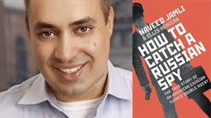 Naveed Jamali, How to Catch a Russian Spy