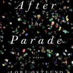After the Parade by Lori Ostlund