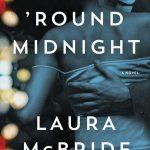 """Round Midnight, Laura McBride"